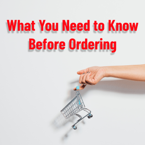 What You Need to Know Before Ordering